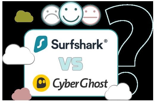 Illustration : CyberGhost VS Surfshark