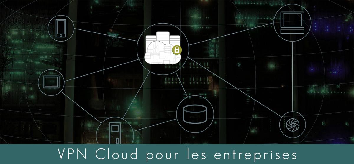Illustration : VPN Cloud pour entreprises