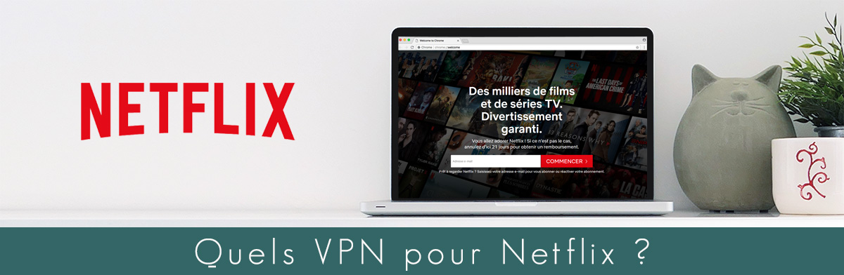 Illustration : VPN pour Netflix