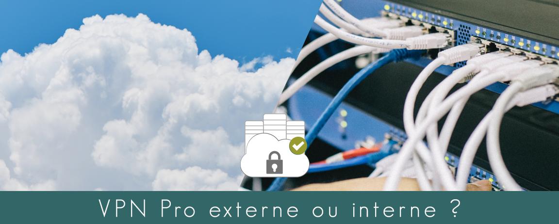 Illustration : VPN pro interne ou externe ?
